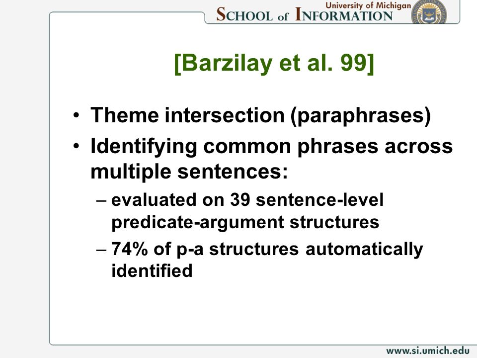 [Barzilay et al. 99] Theme intersection (paraphrases)